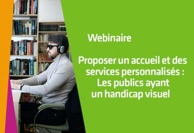 Proposer un accueil et des services personnalisés : Les publics ayant un handicap visuel