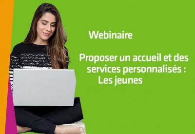 Proposer un accueil et des services personnalisés : Les jeunes