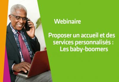 Proposer un accueil et des services personnalisés : Les baby-boomers