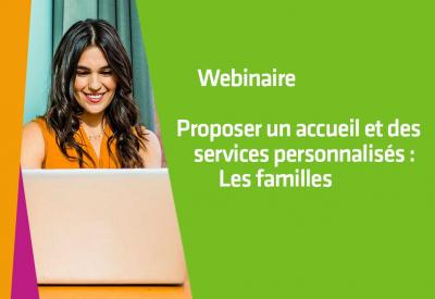 Proposer un accueil et des services personnalisés : Les familles 2021