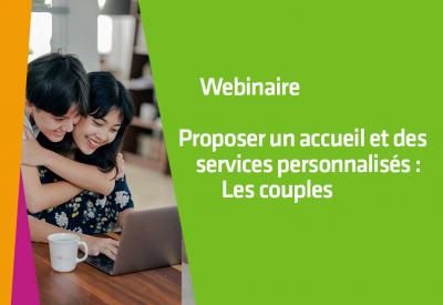 Proposer un accueil et des services personnalisés : Les couples