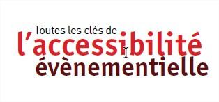 Toutes les clés de l'accessibilité événementielle