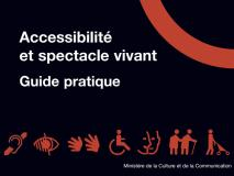 Accessibilité et spectacle vivant : Guide Pratique